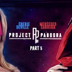 Girlsway – Project Pandora: Part Five, Starring Cherie DeVille, Mercedes Carrera